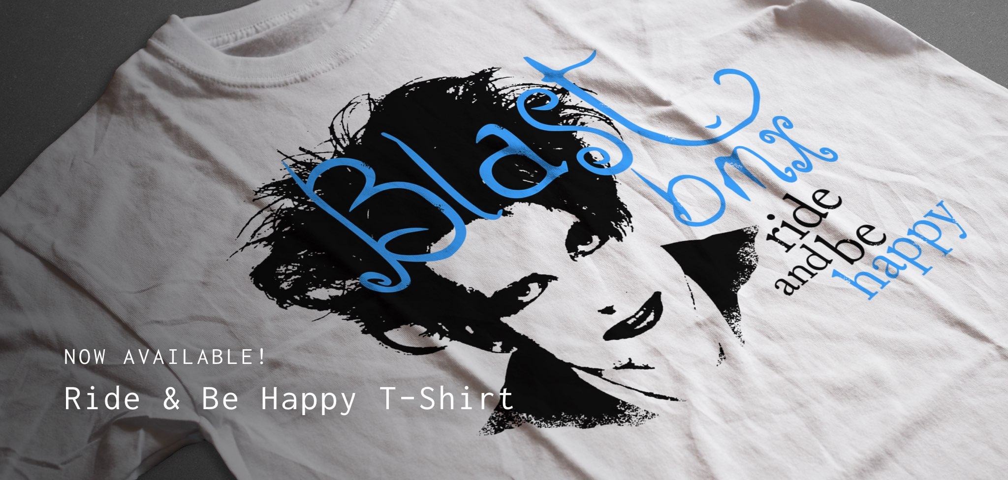 Now Available - Ride and Be Happy T-Shirt